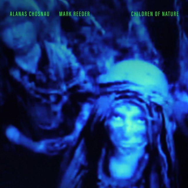 Alanas Chosnau & Mark Reeder - Children Of Nature